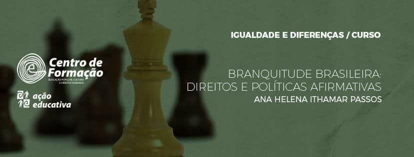 Curso Branquitude Brasileira: direitos e políticas afirmativas