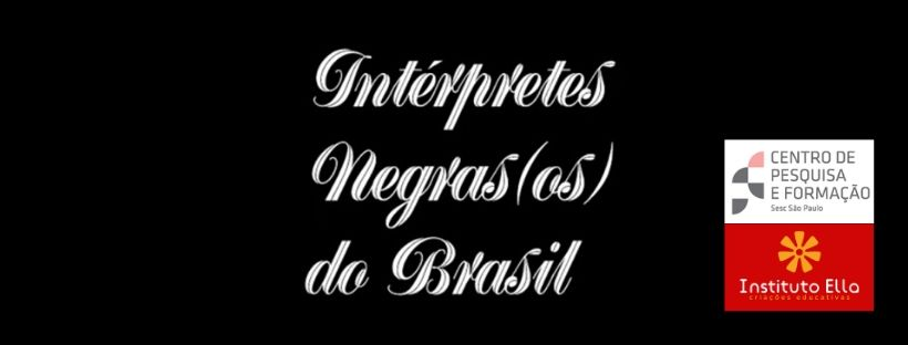 Intérpretes Negras(os) do Brasil: um projeto para o enfrentamento ao racismo epistêmico